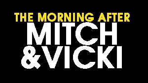 The Morning After with Mitch & Vicki