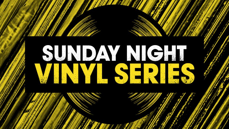 Sunday Night Vinyl Series